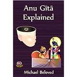 Anu Gita Explained (Commentaries)