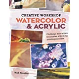 Creative Workshop - Watercolor & Acrylic: Challenge your artistic boundaries with 25 fun painting exercises