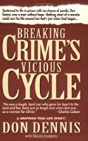 Breaking Crime's Vicious Cycle