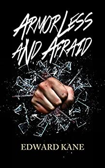 Armorless and Afraid (My Enveloping Reflection Book 2) by [Kane, Edward]