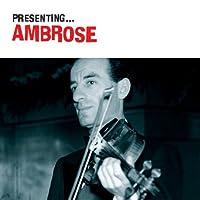 Presenting: Ambrose
