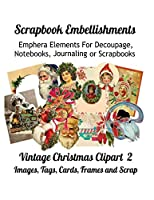 Scrapbook Embellishments: Emphera Elements for Decoupage, Notebooks, Journaling or Scrapbooks.  Vintage Christmas Clipart 2 Images, Tags, Cards, Frames and Scrap