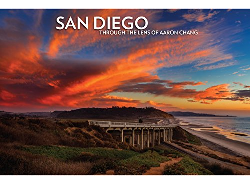 Download San Diego Through the Lens of Aaron Chang 0692997482