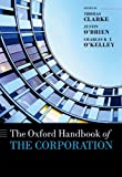 The Oxford Handbook of the Corporation (Oxford Handbooks)