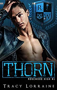 THORN: A High School Bully Romance (Rosewood Book 1) by [Lorraine, Tracy]