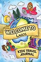 Welcome to Lagos Kids Travel Journal: 6x9 Children Travel Notebook and Diary I Fill out and Draw I With prompts I Perfect Gift for your child for your holidays in Lagos (Nigeria)
