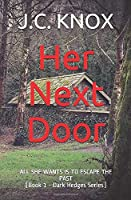 Her Next Door: ALL SHE WANTS IS TO ESCAPE THE PAST (Book 1 - Dark Hedges Series) (The Dark Hedges Series)