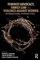 Feminist Advocacy, Family Law and Violence against Women: International Perspectives (Routledge Studies in Development and Society)