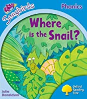Oxford Reading Tree: Level 3: More Songbirds Phonics: Where Is the Snail? by Julia Donaldson(2012-07-05)