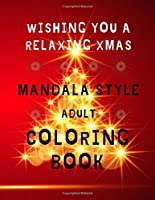 mandala style adult coloring book: colour book for adults and teens relaxing hobbies