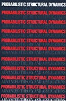 Probabilistic Structural Dynamics: Advanced Theory and Applications