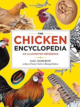 The Chicken Encyclopedia: An Illustrated Reference by [Damerow, Gail]