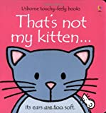 That's Not My Kitten: Its Ears Are Too Soft (Touchy-Feely Board Books)