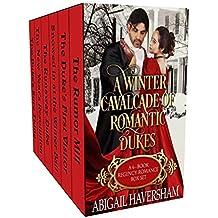 A Winter Cavalcade of Romantic Dukes: A 6-Book Regency Romance Box Set (Regency Romance)