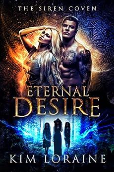 Eternal Desire: The Siren Coven by [Loraine, Kim]