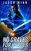 No Graves for Heroes (Book 1 in the Eagle's Debt Saga)