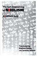 The Self-Overcoming of Nihilism (Suny Series in Modern Japanese Philosophy) (Modern Japanese Philosophy Series)