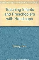 Teaching Infants and Preschoolers with Handicaps