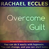 Overcome Guilt, Self Hypnosis, Meditation CD
