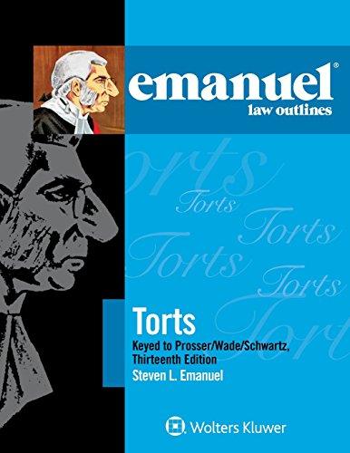 Download Torts: Keyed to Prosser/Wade/Schwartz (Emanuel Law Outlines) 1454870184