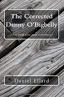 The Corrected Danny O'Bigbelly [並行輸入品]
