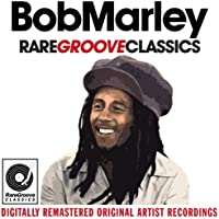 Bob Marley & The Wailers - Rare Groove Classics (Digitally Remastered Original Artist Recordings)