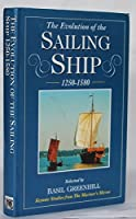 The Evolution of the Sailing Ship, 1250-1580 (Keynote Studies from the Mariner's Mirror)