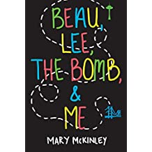 Beau, Lee, The Bomb & Me (The Rusty Winters Series)