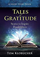Tales of Gratitude: Stories to Inspire Thankfulness