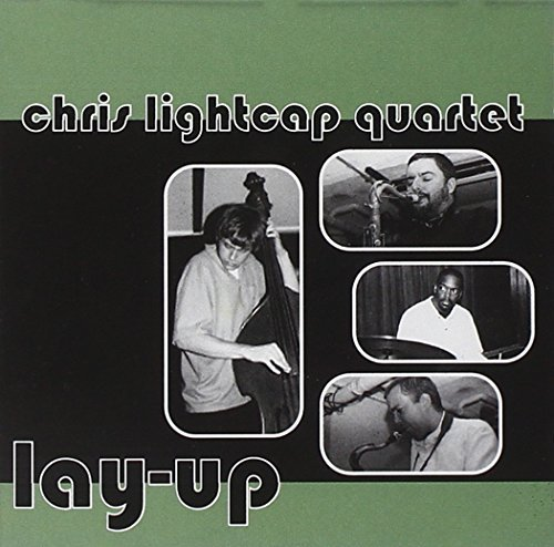 Lay-Up by Chris Lightcap Quartet (2004-11-16)