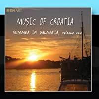 Music Of Croatia: Summer In Dalmatia Volume 1 (Digital Only) by Various Artists