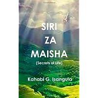 Siri Za Maisha (SECRETS OF LIFE): Siri Za Maisha (Secrets of Life) (Swahili Edition)