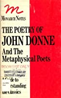 The Poetry of John Donne and the Metaphysical Poets (Monarch Literary Notes)