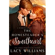 The Homesteader's Sweetheart: Wyoming Legacy (Wind River Hearts Book 4)
