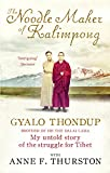 The Noodle Maker of Kalimpong: The Untold Story of My Struggle for Tibet (English Edition)