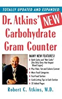 Dr. Atkins' New Carbohydrate Gram Counter: More Than 1300 Brand-Name and Generic Foods Listed With Carbohydrate, Protein, and Fat Contents