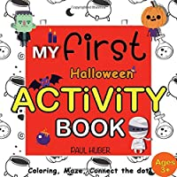 My First Halloween Activity Book: Coloring, Mazes, Connect The Dot Bonus Match Shadow For Kids Ages 3-5, 4-8 Perfect Gift