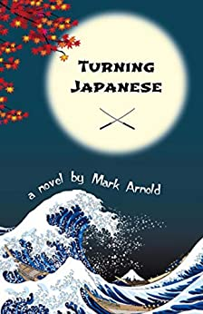 Turning Japanese by [Arnold, Mark]