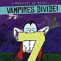 Vampires Divide! (Monsters Do Math!)