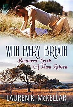 With Every Breath (Bindarra Creek A Town Reborn Book 5) by [McKellar, Lauren K. ]