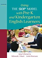 Using the SIOP Model with Pre-K and Kindergarten English Learners (SIOP Series)