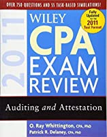 Wiley CPA Exam Review 2011, Auditing and Attestation (Wiley CPA Examination Review: Auditing & Attestation) by Patrick R. Delaney O. Ray Whittington(2010-10-05)