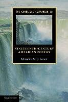 The Cambridge Companion to Nineteenth-Century American Poetry (Cambridge Companions to Literature)