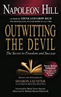 Outwitting the Devil: The Secret to Freedom and Success by Napoleon Hill Sharon L. Lechter(2014-11-27)