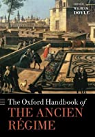 The Oxford Handbook of the Ancien Regime (Oxford Handbooks) by Unknown(2014-09-03)