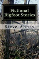 Fictional Bigfoot Stories