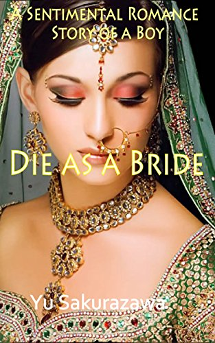 Die as a Bride: A Sentimental Romance Story of a Boy (English Edition)
