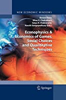 Econophysics & Economics of Games, Social Choices and Quantitative Techniques (New Economic Windows)