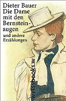 Die Dame mit den Bernsteinaugen: und andere Erzaehlungen