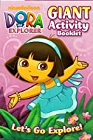Dora the Explorer Giant Activity Booklet ~ Let's Go Explore (224 Pages) by Dora the Explorer